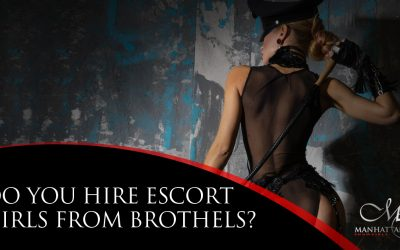 Do You Hire Escort Girls From Brothels?